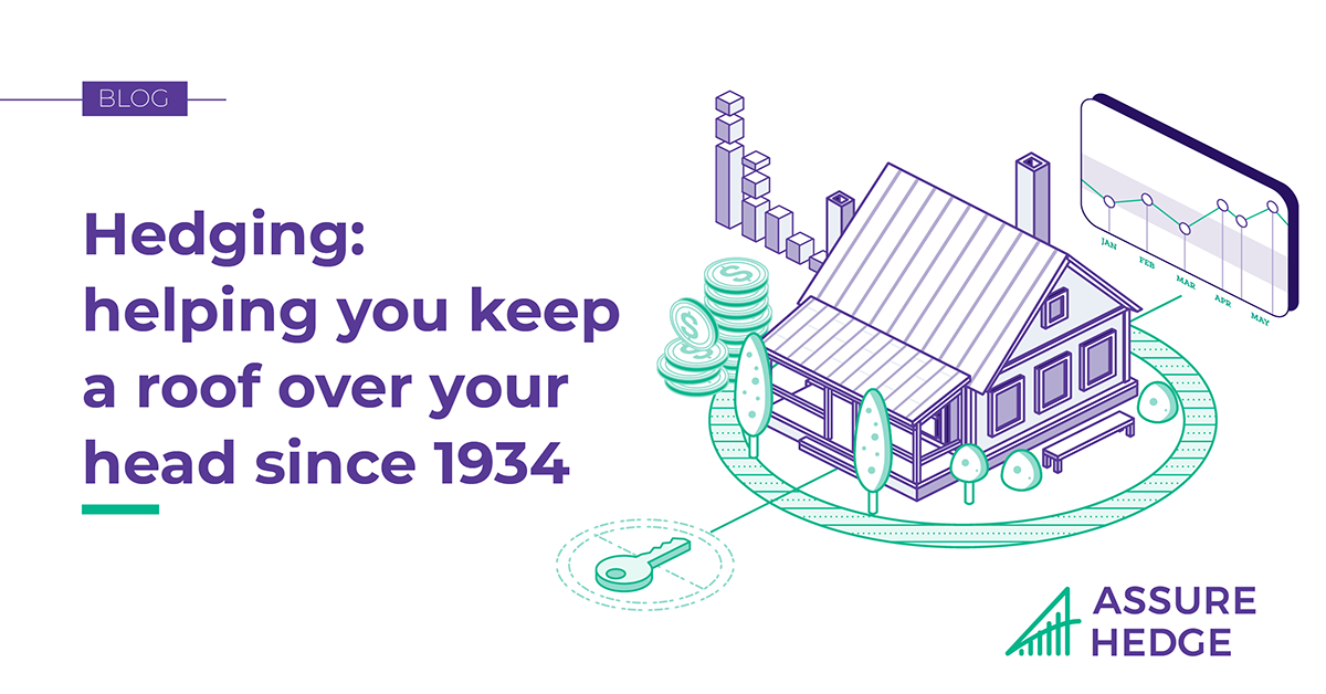 Hedging: helping you keep a roof over your head since 1934